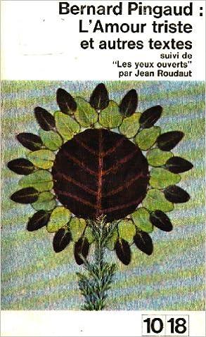 Lamour Triste Et Autres Textes Suivi De Les Yeux Ouverts