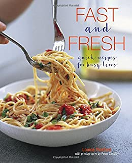 Book Cover: Fast and Fresh: Quick recipes for busy lives