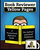 Book Reviewer Yellow Pages: A Book Marketing Guide for Authors and Publishers, Seventh Edition (2016)