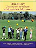 img - for Elementary Classroom Teachers as Movement Educators with Moving Into the Future and OLC Bind-in Passcard by Susan K. Kovar (2004-04-12) book / textbook / text book