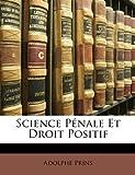 Science Pénale et Droit Positif, Adolphe Prins, 1146506538
