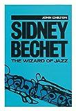 Sidney Bechet, John Chilton, 0195206231