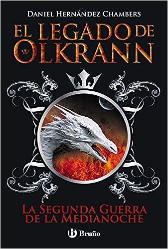 El legado de Olkrann, 4. La Segunda Guerra de la Medianoche ...