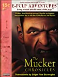 The Mucker Chronicles: The Mucker, The Return of the Mucker and The Oakdale Affair (The pulp action classic!)
