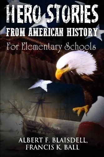 Download Hero Stories From American History: For Elementary Schools PDF