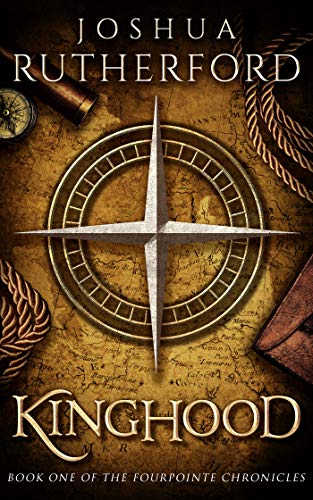 Kinghood (The Fourpointe Chronicles Book 1)