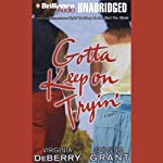 Gotta Keep on Tryin': A Novel | Virginia DeBerry,Donna Grant