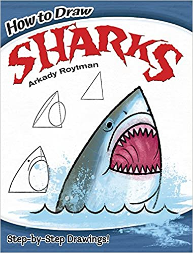 How To Draw Sharks Dover Children S Activity Books Arkady Roytman