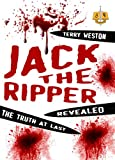 Jack the Ripper Revealed, Dr Terry Weston and Terry Weston, 1906512507