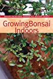 Growing Bonsai Indoors, , 1889538426