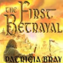 The First Betrayal: Chronicles of Josan, Book 1 Audiobook by Patricia Bray Narrated by Christopher Kipiniak