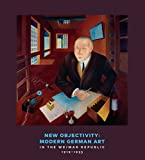 img - for New Objectivity: Modern German Art in the Weimar Republic 1919-1933 book / textbook / text book