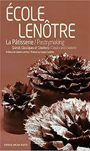 La patisserie de l'école Lenôtre (French Edition)