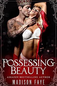 Possessing Beauty by [Faye, Madison]