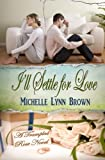 I'll Settle for Love, Michelle Lynn Brown, 1493688103