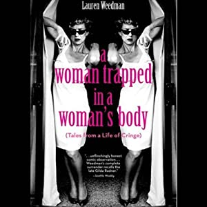 A Woman Trapped In A Woman's Body Audiobook