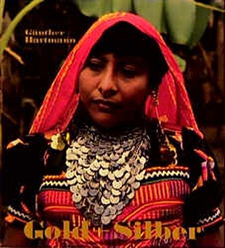 Gold und Silber: Gold der Kuna, Panama - Silberschmuck der Mapuche, Chile