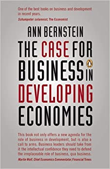 The Case for Business in Developing Economies by Bernstein Ann (2012-05-23)