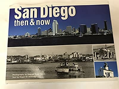 San Diego Then and Now By George Ross Jezek Roger Showley 2000