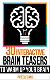 "A Fun Mini Edition by Puzzleland!!! ""30 Interactive Brain teasers to Warm Up your Brain"" is a mini edition by Puzzleland, containing 30 easy and short brain teasers to get your mind warmed up for the day!This little fun book is ideal for teen..."