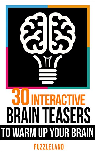 30 Interactive Brainteasers to Warm up your Brain (Riddles & Brain teasers, puzzles, puzzles & games) by [Puzzleland]