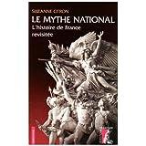 Le mythe national : L'histoire de France revisit�epar Suzanne Citron