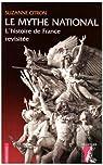 Le mythe national. L'histoire de France revisitée par Citron