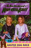 The Case of the Easter Egg Race, Mary-Kate Olsen and Ashley Olsen, 0060093447