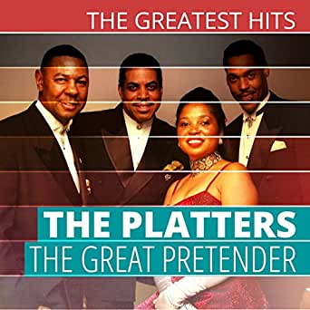 The Greatest Hits The Platters The Great Pretender By