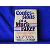 Confessions of a Muckraker : The Inside Story of Life in Washington During the Truman, Eisenhower, Kennedy and Johnson Years