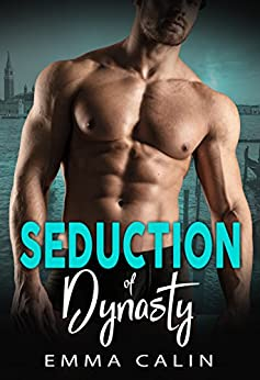Seduction of Dynasty: Hot cops. Hot crime. Hot romance. by [Calin, Emma]