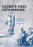 Cicero's First Catilinarian: Latin Text with Facing Vocabulary and Commentary