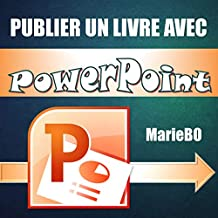Publier sur Kindle avec PowerPoint (French Edition)
