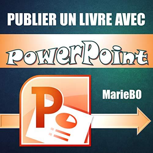 [F.R.E.E] Publier sur Kindle avec PowerPoint (French Edition)<br />[D.O.C]