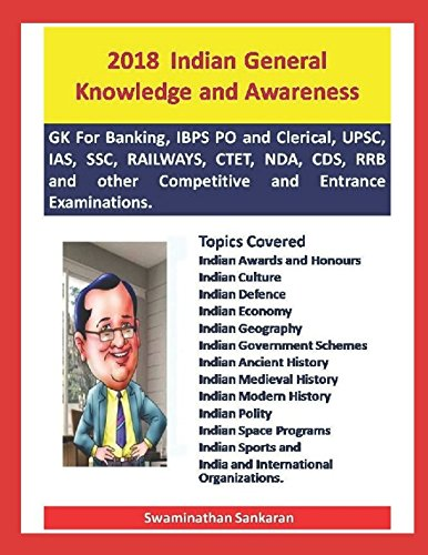 2018 - Indian General Knowledge and Awareness: For Banking, IBPS PO and Clerical, UPSC, IAS, SSC, RAILWAYS, CTET, NDA, CDS, RRB and other Competitive ... Examinations. (Asktenali Winning series)