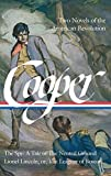 img - for James Fenimore Cooper: Two Novels of the American Revolution (LOA #312): The Spy: A Tale of the Neutral Ground / Lionel Lincoln; or, The Leaguer of ... of America James Fenimore Cooper Edition) book / textbook / text book