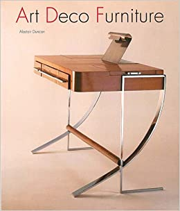 Art Deco Furniture The French Designers Alastair Duncan 9780500276600 Books