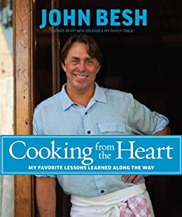 Cooking from the Heart: My Favorite Lessons Learned Along the Way (John Besh) by [Besh, John]