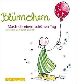 Mach dir einen schönen Tag: Amazon.de: Nina Dulleck: Bücher