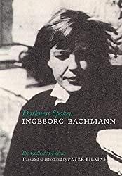 Darkness Spoken: The Collected Poems of Ingeborg Bachmann (German Edition)