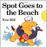 Spot Goes to the Beach, Eric Hill, 0399212477