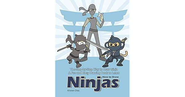 Amazon.com: The Step-by-Step Way to Draw Ninja: A Fun and ...