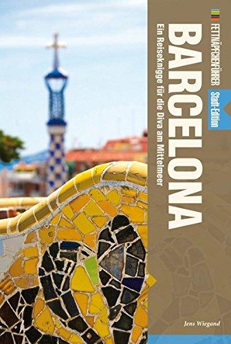 Fettnäpfchenführer Barcelona: Ein Reiseknigge für die Diva am Mittelmeer - Stadt-Edition (+ E-Book inside) Taschenbuch – 1. Mai 2015 Jens Wiegand CONBOOK 3943176975 Reiseberichte / Europa
