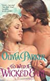 To Wed a Wicked Earl, Olivia Parker, 0061712787