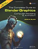 The Complete Guide to Blender, John M. Blain, 1466517034
