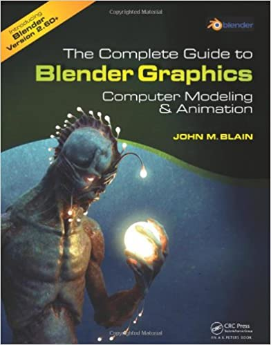 Book The Complete Guide to Blender Graphics: Computer Modeling and Animation