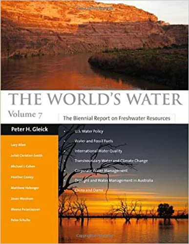 The World's Water 2011-2012: The Biennial Report on Freshwater Resources: 7 (World's Water (Quality))