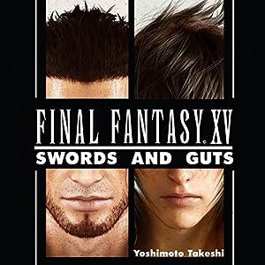 Final Fantasy XV: Swords and Gut: An Unofficial FF Novel, Volume 1 Audiobook