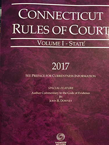 connecticut-rules-of-court-state-2017-ed-vol-i-connecticut-court-rules