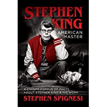 Stephen King, American Master: A Creepy Corpus of Facts About Stephen King & His Work